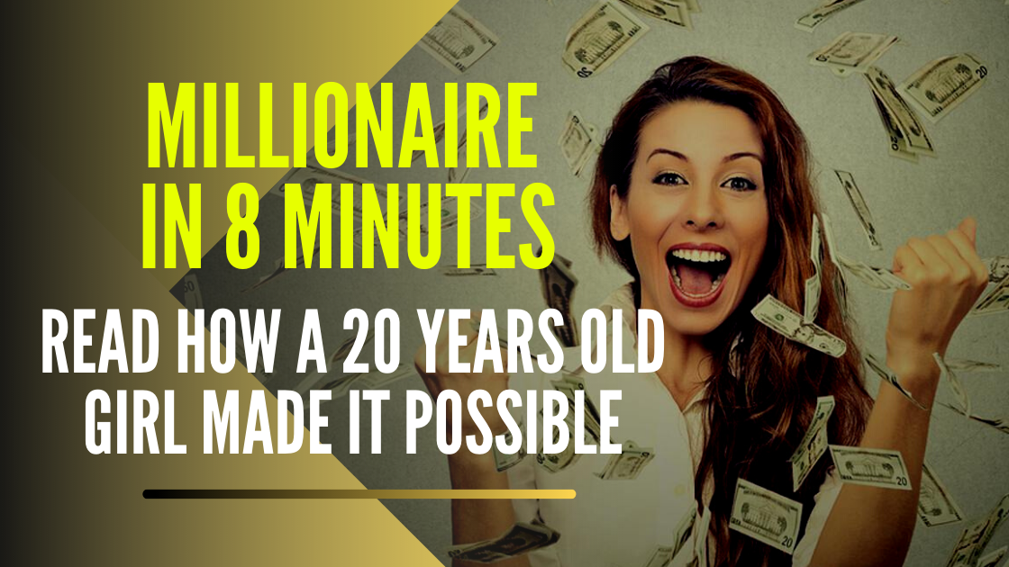 Millionaire in 8 minutes