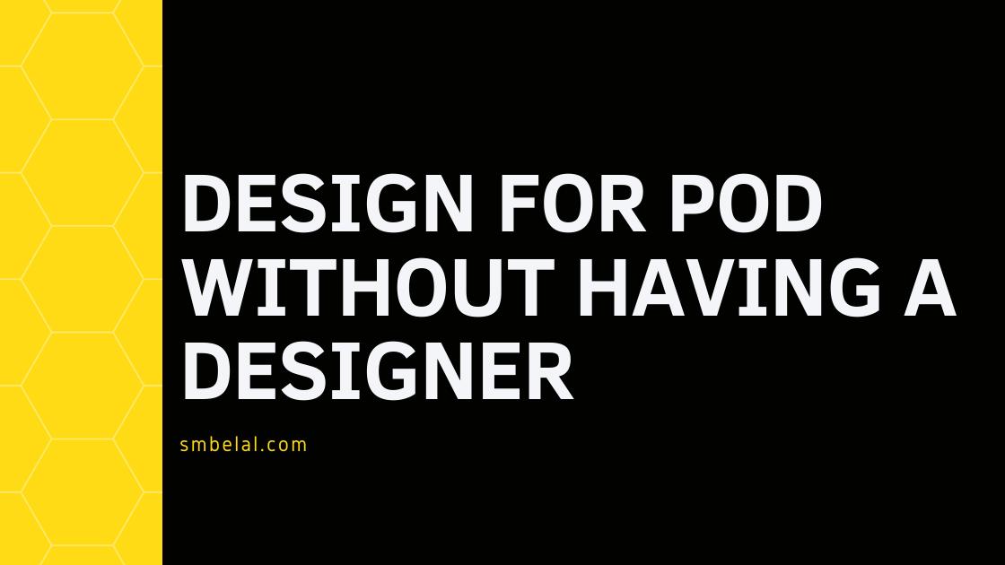 Design for POD without having a designer
